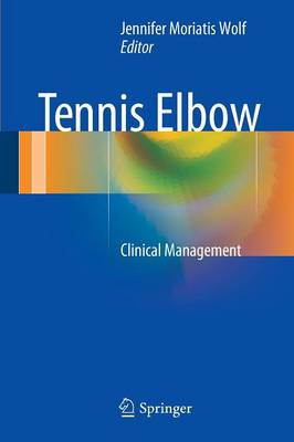 Tennis Elbow: Clinical Management (Paperback)