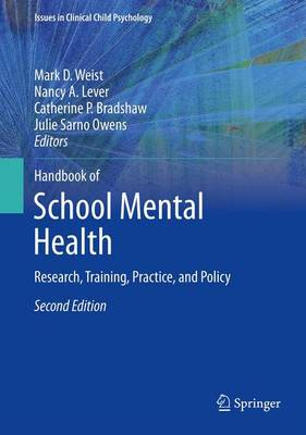 Handbook of School Mental Health: Research, Training, Practice, and Policy - Issues in Clinical Child Psychology (Paperback)