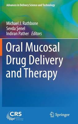 Oral Mucosal Drug Delivery and Therapy - Advances in Delivery Science and Technology (Hardback)