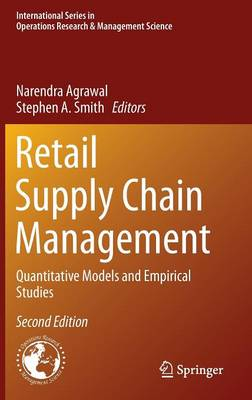 Retail Supply Chain Management: Quantitative Models and Empirical Studies - International Series in Operations Research & Management Science 223 (Hardback)