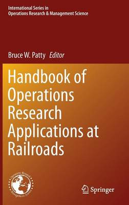 Handbook of Operations Research Applications at Railroads - International Series in Operations Research & Management Science 222 (Hardback)