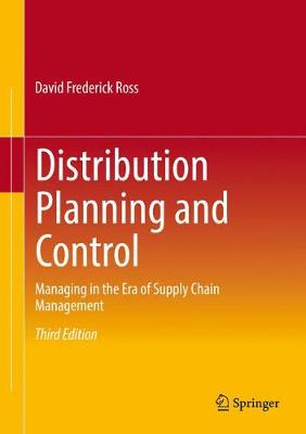 Distribution Planning and Control: Managing in the Era of Supply Chain Management (Hardback)