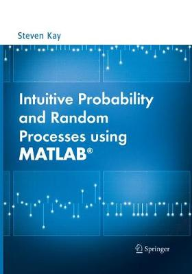 Intuitive Probability and Random Processes using MATLAB (R) (Paperback)