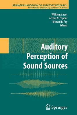 Auditory Perception of Sound Sources - Springer Handbook of Auditory Research 29 (Paperback)