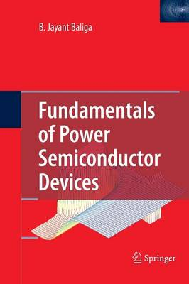 Fundamentals of Power Semiconductor Devices (Paperback)