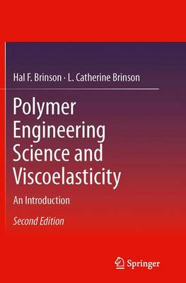 Polymer Engineering Science and Viscoelasticity: An Introduction (Paperback)