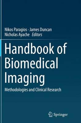 Handbook of Biomedical Imaging: Methodologies and Clinical Research (Paperback)
