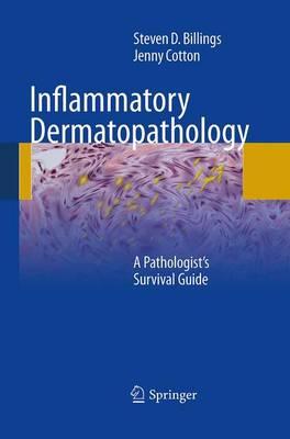 Inflammatory Dermatopathology: A Pathologist's Survival Guide (Paperback)