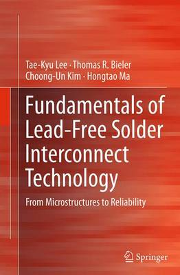 Fundamentals of Lead-Free Solder Interconnect Technology: From Microstructures to Reliability (Paperback)