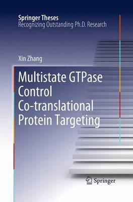 Multistate GTPase Control Co-translational Protein Targeting - Springer Theses (Paperback)