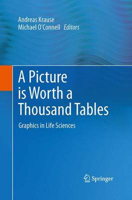 A Picture is Worth a Thousand Tables: Graphics in Life Sciences (Paperback)