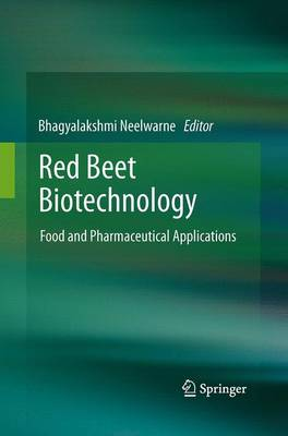 Red Beet Biotechnology: Food and Pharmaceutical Applications (Paperback)