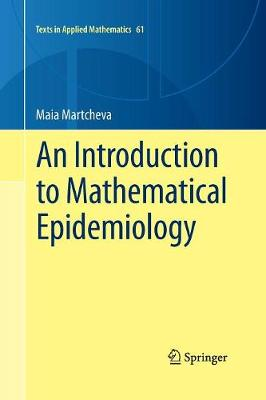 An Introduction to Mathematical Epidemiology - Texts in Applied Mathematics 61 (Paperback)