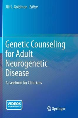 Genetic Counseling for Adult Neurogenetic Disease: A Casebook for Clinicians (Paperback)