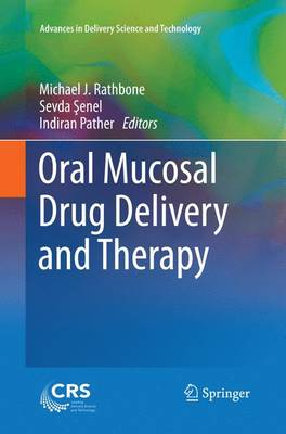 Oral Mucosal Drug Delivery and Therapy - Advances in Delivery Science and Technology (Paperback)