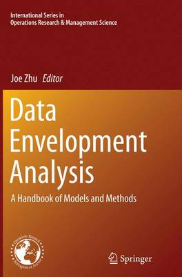 Data Envelopment Analysis: A Handbook of Models and Methods - International Series in Operations Research & Management Science 221 (Paperback)
