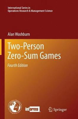 Two-Person Zero-Sum Games - International Series in Operations Research & Management Science 201 (Paperback)