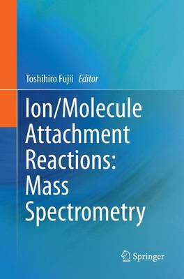 Ion/Molecule Attachment Reactions: Mass Spectrometry (Paperback)