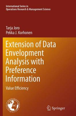 Extension of Data Envelopment Analysis with Preference Information: Value Efficiency - International Series in Operations Research & Management Science 218 (Paperback)