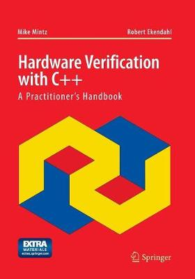 Hardware Verification with C++: A Practitioner's Handbook (Paperback)