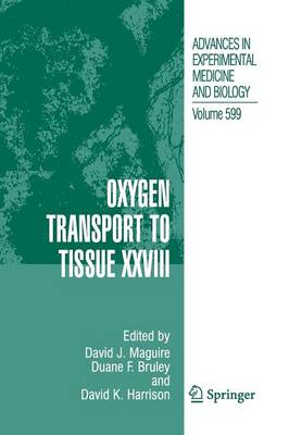 Oxygen Transport to Tissue XXVIII - Advances in Experimental Medicine and Biology 599 (Paperback)