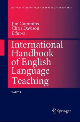 International Handbook of English Language Teaching - Springer International Handbooks of Education 15 (Paperback)