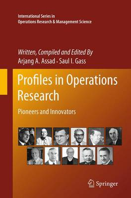 Profiles in Operations Research: Pioneers and Innovators - International Series in Operations Research & Management Science 147 (Paperback)