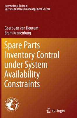 Spare Parts Inventory Control under System Availability Constraints - International Series in Operations Research & Management Science 227 (Paperback)