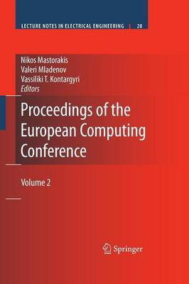Proceedings of the European Computing Conference: Volume 2 - Lecture Notes in Electrical Engineering 28 (Paperback)