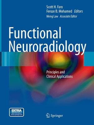 Functional Neuroradiology: Principles and Clinical Applications (Paperback)
