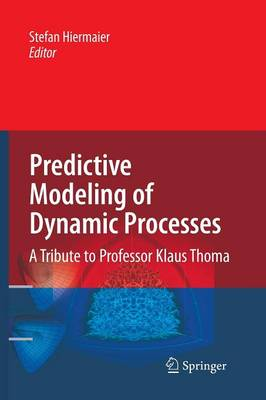 Predictive Modeling of Dynamic Processes: A Tribute to Professor Klaus Thoma (Paperback)