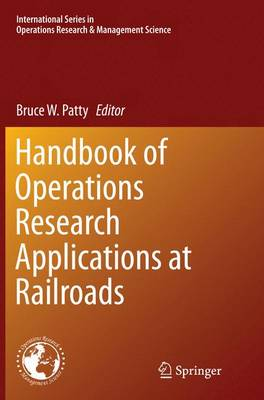 Handbook of Operations Research Applications at Railroads - International Series in Operations Research & Management Science 222 (Paperback)