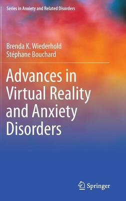 Advances in Virtual Reality and Anxiety Disorders - Series in Anxiety and Related Disorders (Hardback)