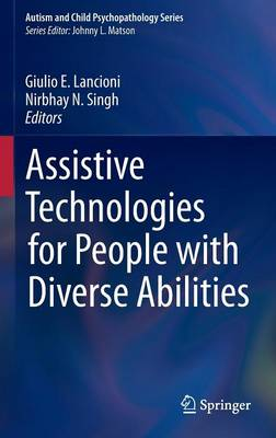 Assistive Technologies for People with Diverse Abilities - Autism and Child Psychopathology Series (Hardback)