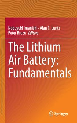 The Lithium Air Battery: Fundamentals (Hardback)