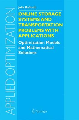 Online Storage Systems and Transportation Problems with Applications: Optimization Models and Mathematical Solutions - Applied Optimization 91 (Paperback)