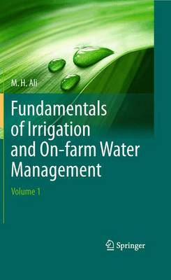 Fundamentals of Irrigation and On-farm Water Management: Volume 1 (Paperback)