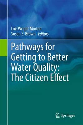 Pathways for Getting to Better Water Quality: The Citizen Effect (Paperback)
