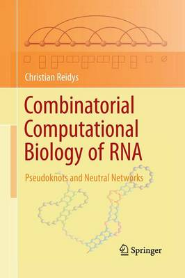 Combinatorial Computational Biology of RNA: Pseudoknots and Neutral Networks (Paperback)