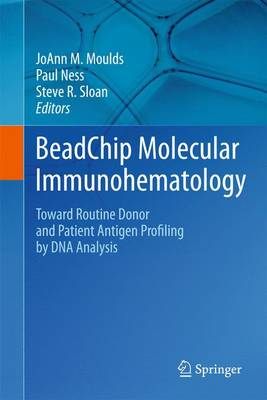 BeadChip Molecular Immunohematology: Toward Routine Donor and Patient Antigen Profiling by DNA Analysis (Paperback)