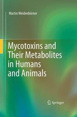 Mycotoxins and Their Metabolites in Humans and Animals (Paperback)