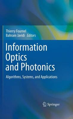 Information Optics and Photonics: Algorithms, Systems, and Applications (Paperback)