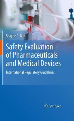 Safety Evaluation of Pharmaceuticals and Medical Devices: International Regulatory Guidelines (Paperback)