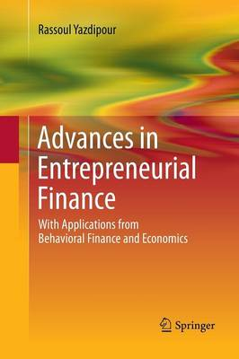 Advances in Entrepreneurial Finance: With Applications from Behavioral Finance and Economics (Paperback)