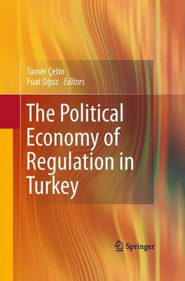 The Political Economy of Regulation in Turkey (Paperback)