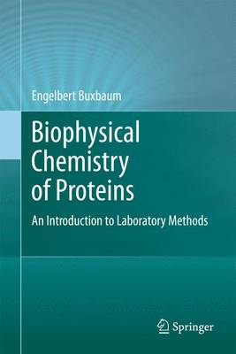 Biophysical Chemistry of Proteins: An Introduction to Laboratory Methods (Paperback)