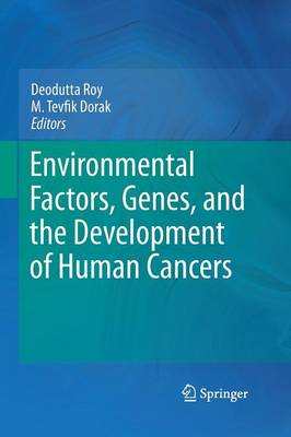 Environmental Factors, Genes, and the Development of Human Cancers (Paperback)