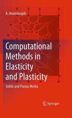 Computational Methods in Elasticity and Plasticity: Solids and Porous Media (Paperback)