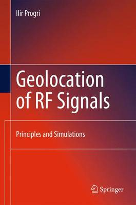 Geolocation of RF Signals: Principles and Simulations (Paperback)