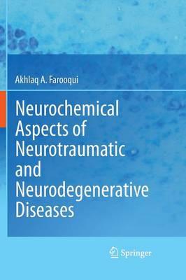 Neurochemical Aspects of Neurotraumatic and Neurodegenerative Diseases (Paperback)